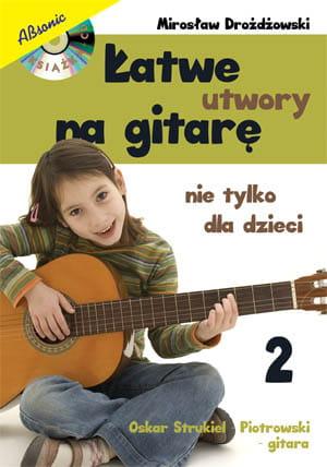 Łatwe utwory na gitarę - nie tylko dla dzieci cz. 2
