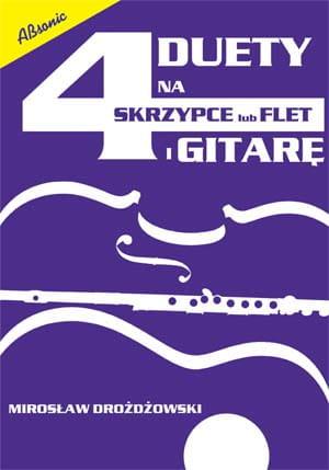 4 duety na skrzypce lub flet i gitarę