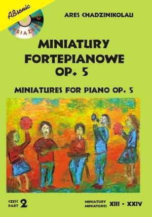 Miniatury fortepianowe op. 5 cz. 2 - Ares Chadzinikolau