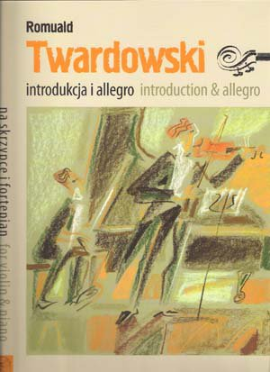 Introdukcja i allegro (introduction & allegro) - Romuald Twardowski.