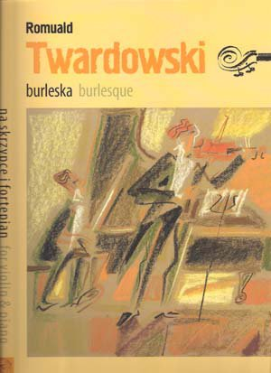 Burleska(Burlesque) - Romuald Twardowski.